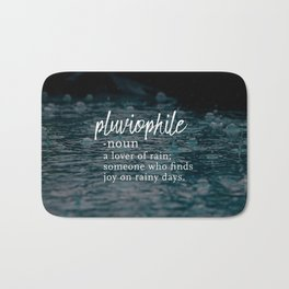 Pluviophile - Word Nerd Definition - Rainy Background Bath Mat