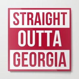 Straight Outta Georgia Print Metal Print