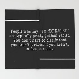I'm Not Racist But Throw Blanket