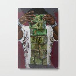 """More Money, More Problems"" Metal Print"