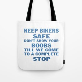 KEEP BIKERS SAFE Tote Bag