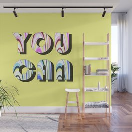 You can, motivational print Wall Mural