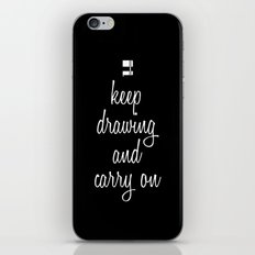 Keep drawing and carry on iPhone & iPod Skin