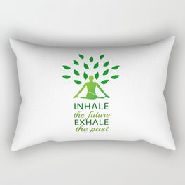 INHALE the future EXHALE the past Rectangular Pillow