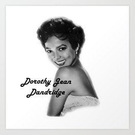 Diva Legacy Dorothy Jean Dandridge Art Print