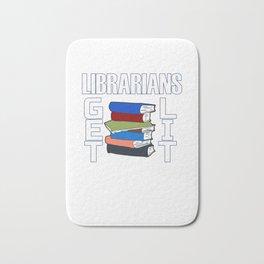 Librarians Get Lit - Librarian Pun Bath Mat
