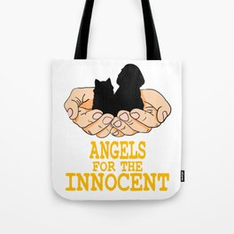 """""""Angels For The Innocent"""" tee design. Stay blessed and glorious with this gift from above tee design Tote Bag"""