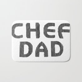 Fathers Day! CHEF DAD Bath Mat