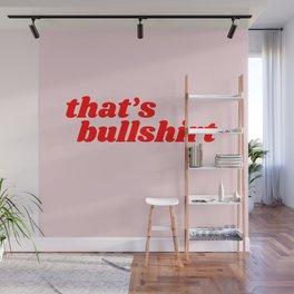 that's bullshirt Wall Mural
