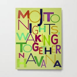 Mojito nights, waking together in Havana. Metal Print