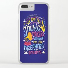 Music Makers and Dreamers Clear iPhone Case
