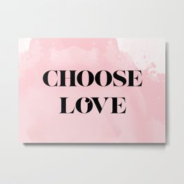 Choose Love Metal Print