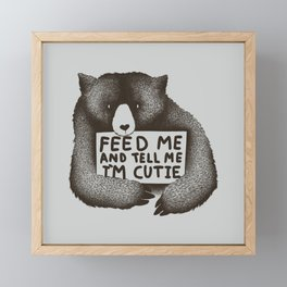 Feed Me And Tell Me Im Cutie Framed Mini Art Print