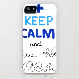 Keep Calm And Doctor On iPhone Case