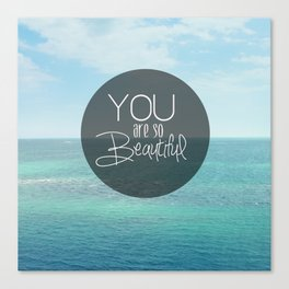 You Are So Beautiful. Canvas Print