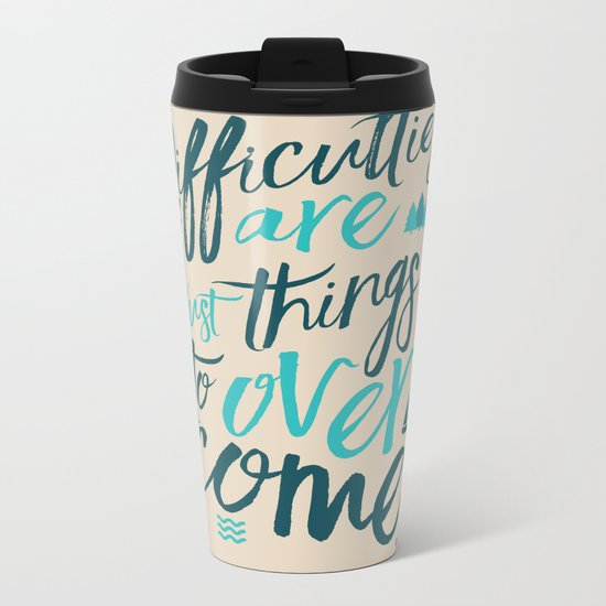 Shackleton Quote on Difficulties - Illustration, typography, interior design, wall decorations, deco Metal Travel Mug