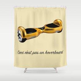 Ceci n'est pas un hoverboard Shower Curtain