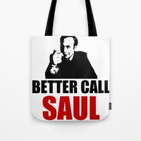 better call saul Tote Bags featuring Better Call Saul  by Freak Clothing
