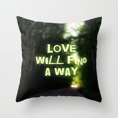 Love will find a Way Throw Pillow