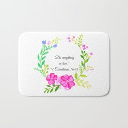Do Everything in Love 1 Corinthians 16:14 Bath Mat