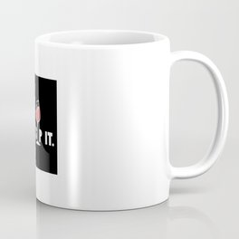 Just Sip It Wine Drinking Coffee Mug