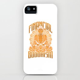 Financial Buddhism Money Investor Gift iPhone Case