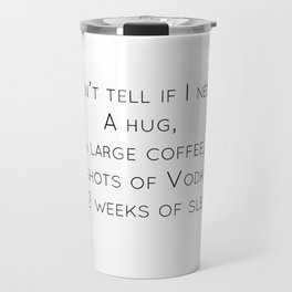 I can't tell which I need Travel Mug