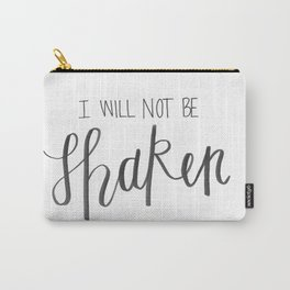 I Will Not Be Shaken Carry-All Pouch