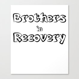 Brothers in Recovery Canvas Print