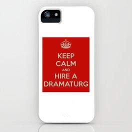 Hire a Dramaturg iPhone Case