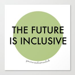 The Future Is Inclusive - Green Canvas Print
