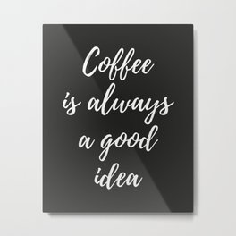 The Coffee Lover I Metal Print