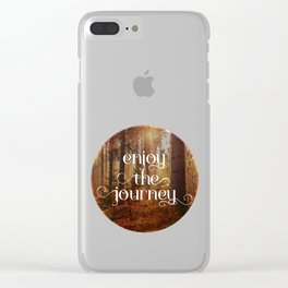 Enoy the journey  Inspirational quote design Clear iPhone Case