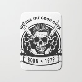 We Are The Good Guys! Born In 1979 With A Cool Graphic Of A Skull With Knife T-shirt Design Birthday Bath Mat