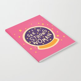 I see a strong woman Notebook