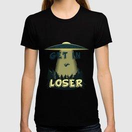 Get in loser! T-shirt