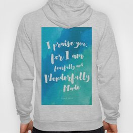 Wonderfully Made - Psalm 139:14 Hoody