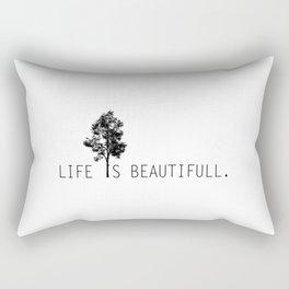 Life is beautifull Rectangular Pillow