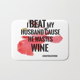 Wine wasted Bath Mat