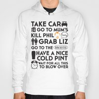 shaun of the dead Hoodies featuring SHAUN OF THE DEAD THE PLAN by thischarmingfan