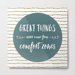 Comfort Zones Quote Metal Print
