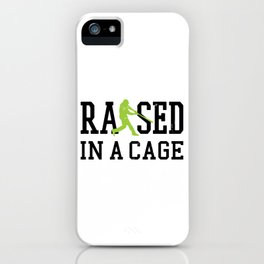 Raised In A Cage Baseball Softball Batting Cage Men Women Kids iPhone Case