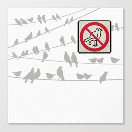 Birds Sign - NO droppings 2 Canvas Print