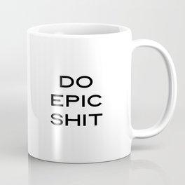 Do Epic Shit Printable Wall Art, Printable Art, Inspirational, Quote Print, Wall Art Print, Motivati Coffee Mug