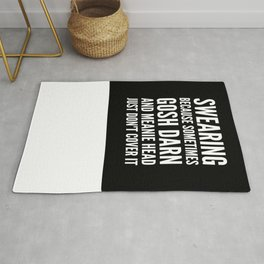 SWEARING BECAUSE SOMETIMES GOSH DARN AND MEANIE HEAD JUST DONT COVER IT (Black & White) Rug