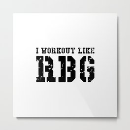 I Workout Like RBG Metal Print
