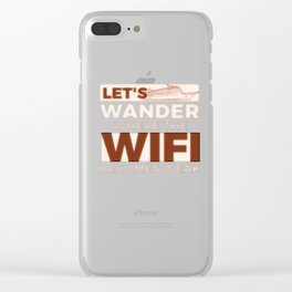 Let's Wander Where The Wifi Becomes Weak 1 5 Clear iPhone Case