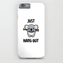Just Hang Out iPhone Case