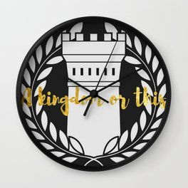 A Kingdom or This Fort Wall Clock