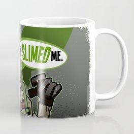 He Slimed Me Coffee Mug